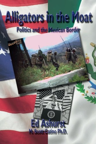 Alligators in the Moat: Politics and the Mexican Border (Best Small Towns In Arizona To Live In)