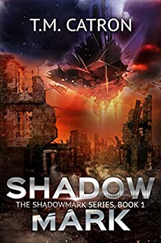 Shadowmark (The Shadowmark Series Book 1) by [Catron, TM]