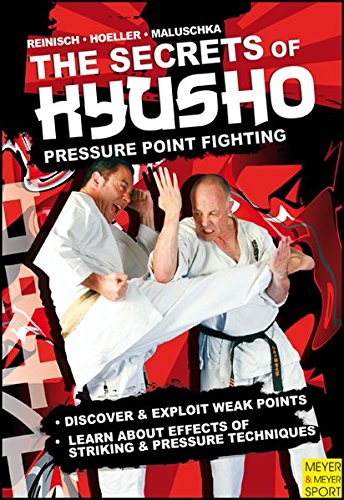 The Secrets of Kyusho - Pressure Point Fighting - Stefan Reinisch, Juergen Hoeller and Axel Muluschka.