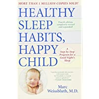 Healthy Sleep Habits, Happy Child, 4th Edition: A Step-by-Step Program for a ...