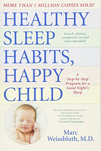 Healthy Sleep Habits, Happy Child, 4th Edition: A Step-by-Step Program for a Good Night's Sleep PDF