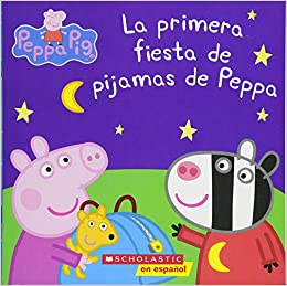 La primera fiesta de pijamas de Peppa (Peppa Pig) (Spanish Edition): Eone: 9781338044058: Amazon.com: Books