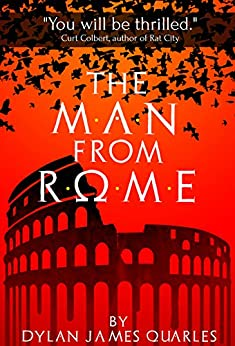 The Man From Rome by [Quarles, Dylan James]