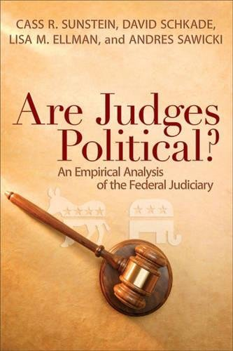 Are Judges Political?: An Empirical Analysis of the Federal Judiciary Cass R. Sunstein