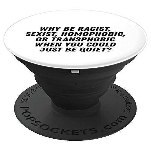 Price comparison product image Gay Lesbian Don't Be Racist Sexist White Phone Holder Gift - PopSockets Grip and Stand for Phones and Tablets