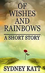 Of Wishes and Rainbows: A Short Story
