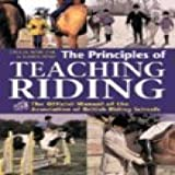 img - for The Principles Of Teaching Riding The Official - Manual Of The Association Of British Riding Schoo book / textbook / text book