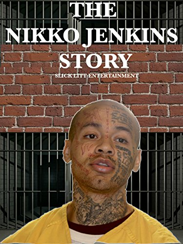 The Nikko Jenkins Story (Paradise Lost The Child Murders At Robin Hood)