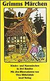 Kinder- und Hausmärchen, gesammelt durch die Brüder Grimm. In drei Bänden (insel taschenbuch)