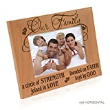 """Our Family - A circle of Strength, founded on Faith, joined in Love, kept by God - Engraved Solid Wood Picture Frame (4"""" x 6"""" Horizontal)"""