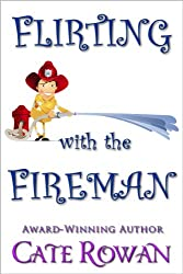 Flirting with the Fireman: A Romantic Short Story
