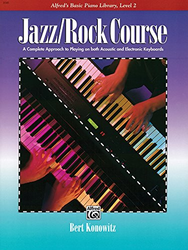 Alfred's Basic Jazz/Rock Course Lesson Book: A Complete Approach to Playing on Both Acoustic and Electronic Keyboards (Alfred's Basic Piano Library)