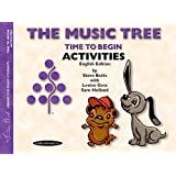 The Music Tree English Edition Activities Book: Time to Begin (Frances Clark Library for Piano Students)