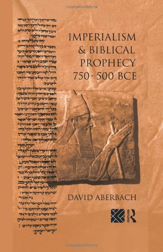 Imperialism and Biblical Prophecy: 750-500 BCE