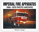 img - for Imperial Fire Apparatus: 1969-1976 Photo Archive book / textbook / text book