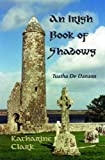 An Irish Book of Shadows, Katharine Clark, 1880090996