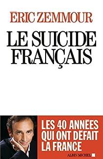 Le Suicide français par Zemmour