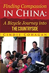 Finding Compassion in China: A Bicycle Journey into the Countryside (English Edition)