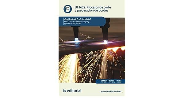 Amazon.com: Procesos de corte y preparación de bordes. FMEC0210 (Spanish Edition) eBook: Juan González Jiménez: Kindle Store