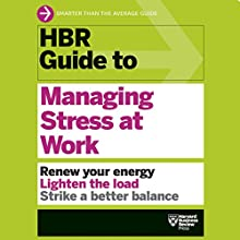 HBR Guide to Managing Stress at Work Audiobook by  Harvard Business Review Narrated by Jonathan Yen