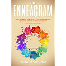 Enneagram: The #1 Made Easy Guide to the 9 Types of Personalities. Grow Your Self-Awareness, Evolve Your Personality, and Build Healthy Relationships. ... Challegens (Personality Psychology Guide)