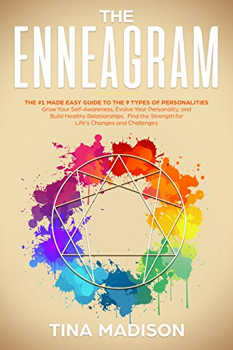 Enneagram: The #1 Made Easy Guide to the 9 Types of Personalities. Grow Your Self-Awareness, Evolve Your Personality, and Build Healthy Relationships. ... Challegens (Personality P