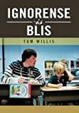 Ignorense Is Blis, Tom Willis, 1477128891