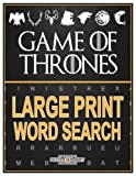 Game Of Thrones: Large Print Word Search: Word Search Puzzles In Large Print With Solutions (Word Search Puzzle Books For Adults) (Volume 4)