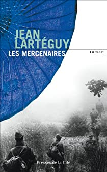 Les mercenaires par Lartéguy