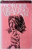 Border Healing Woman, Jewel Babb and Pat E. Taylor, 0292707290