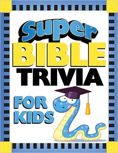 Super Bible Trivia For Kids Activity Books Lisa Harris 9781602603936 Amazon