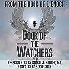 Book of the Watchers: From The Book of 1 Enoch Hörbuch von Robert J. Bagley Gesprochen von: Steve Cook