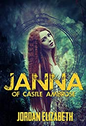 Janna of Castle Ambrose (The Serpent Riders Book 1)