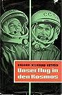 Unser Flug in den Kosmos Gagarin ; Melnikow ; Kotysch. [Die Übers. bes. Rahel Strassberg. Das Nachw. schrieb Horst Körner] -