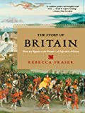 The Story of Britain, Rebecca J. Fraser, 039332902X