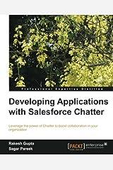 Developing Applications with Salesforce Chatter by Gupta, Rakesh, Pareek, Sagar (2013) Paperback Paperback