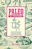 Paleo for Unicorns: Healthy Cooking for Feminist Families and Lazy Fitness Freaks