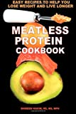 Meatless Protein Cookbook, Shireen Hakim, 149546962X