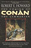 img - for The Coming of Conan the Cimmerian: The Original Adventures of the Greatest Sword and Sorcery Hero of All Time! book / textbook / text book