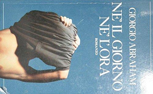 Ne' il giorno ne' l'ora (Narrativa Frassinelli) (Italian Edition)