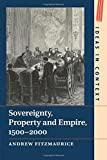 img - for Sovereignty, Property and Empire, 1500-2000 (Ideas in Context) book / textbook / text book