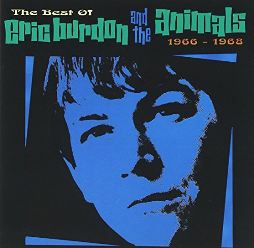 The Best Of Eric Burdon & The Animals, 1966-1968 (The Best Of Eric Burdon And The Animals)