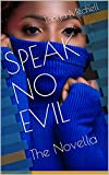 SPEAK NO EVIL: The Novella