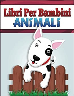 Libri Per Bambini Animali: Libro Da Colorare (Libri per bambini e ragazzi)