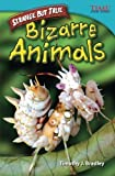 Strange but True: Bizarre Animals (TIME FOR KIDS® Nonfiction Readers)