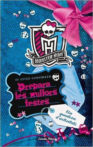 Leer libros en línea gratis sin descargar libros completos Monster High. Prepara Les Millors Festes (L' illa del temps) PDF