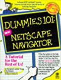 Dummies 101: Netscape Navigator (For Dummies) by Young, Margaret Levine, Bender, Hy (1996) Paperback