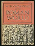 Who Was Who in the Roman World, Diana Bowder, 0801413583