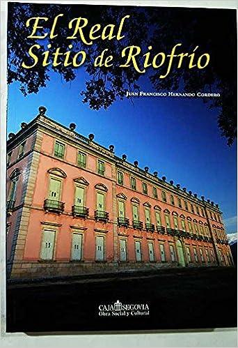 El Real Sitio De Riofrío: Amazon.es: Hernando Cordero, Juan ...