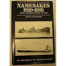Namesakes, 1910-1919: Steel Steamers Gone to War